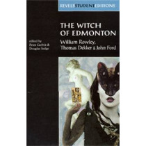 The Witch of Edmonton: By William Rowley, Thomas Dekker and John Ford by Peter Corbin, 9780719052477
