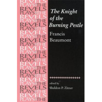 The Knight of the Burning Pestle: Francis Beaumont by Sheldon Zitner, 9780719069673