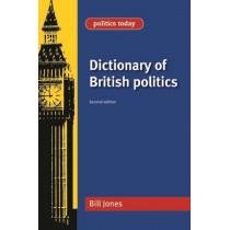 Dictionary of British Politics by Bill Jones, 9780719079405