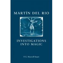 Martin Del Rio: Investigations into Magic by P. G. Maxwell-Stuart, 9780719080531