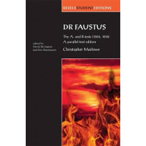 Dr Faustus: the A- and B- Texts (1604, 1616): A Parallel-Text Edition by David Bevington, 9780719081996