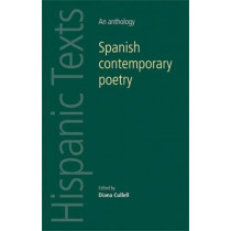 Spanish Contemporary Poetry: An Anthology by Diana Cullell, 9780719090950