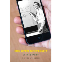 The Open University: A History by Daniel Weinbren, 9780719096273