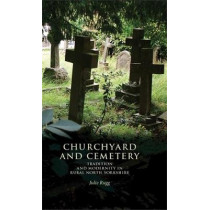 Churchyard and Cemetery: Tradition and Modernity in Rural North Yorkshire by Julie Rugg, 9780719097355