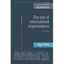 The Law of International Organisations by Nigel White, 9780719097744