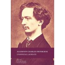 Algernon Charles Swinburne: Unofficial Laureate by Catherine Maxwell, 9780719099960