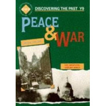 Peace and War: Discovering the Past for Y9 by Colin Shephard, 9780719549779