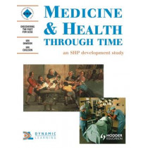 Medicine and Health Through Time: An SHP development study by Schools History Project, 9780719552656