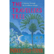 The Traveller's Tree: A Journey through the Caribbean Islands by Patrick Leigh Fermor, 9780719566844