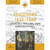 England 1625-1660: Charles I, The Civil War and Cromwell by Dale Scarboro, 9780719577475