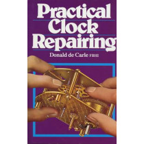 Practical Clock Repairing by Donald de Carle, 9780719800009