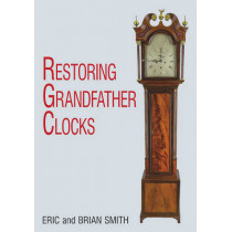 Restoring Grandfather Clocks by Eric Smith, 9780719802706