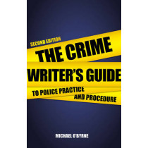 Crime Writers Guide to Police Pr by Michael O'Byrne, 9780719816628
