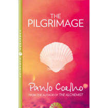 The Pilgrimage: A contemporary quest for ancient wisdom by Paulo Coelho, 9780722534878