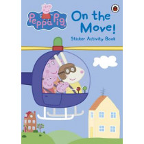 Peppa Pig: On the Move! Sticker Activity Book by Peppa Pig, 9780723269328