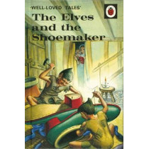 Well-Loved Tales: The Elves and the Shoemaker, 9780723297567