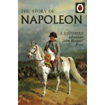 The Story of Napoleon: A Ladybird Adventure from History Book by L.Du Garde Peach, 9780723298014