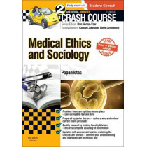 Crash Course Medical Ethics and Sociology Updated Print + eBook edition by Andrew Papanikitas, 9780723438656