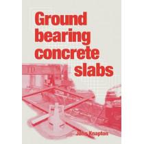 Ground Bearing Concrete Slabs by John Knapton, 9780727731869