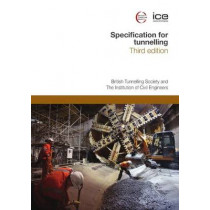 Specification for Tunnelling Third edition by British Tunnelling Society, 9780727734778