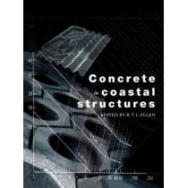 Concrete in Coastal Structures by Richard T. L. Allen, 9780727736376