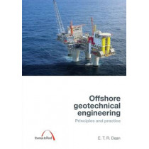 Offshore Geotechnical Engineering: Principles and practice by E. T. Richard Dean, 9780727736413