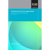 Professional Services Agreements Second edition: A Guide for Construction Professionals by Rachel Barnes, 9780727741585