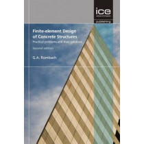 Finite-Element Design of Concrete Structures: Practical Problems and their Solutions by Guenter A. Rombach, 9780727741899