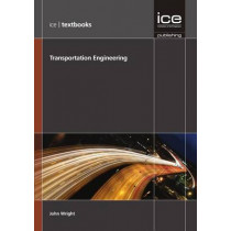 Transportation Engineering (ICE Textbook series) by John Wright, 9780727759733