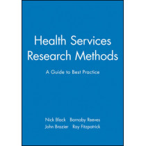 Health Services Research Methods: A Guide to Best Practice by Nick Black, 9780727912756