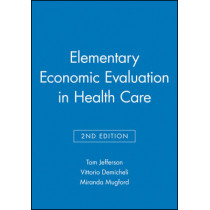 Elementary Economic Evaluation in Health Care by Tom Jefferson, 9780727914781