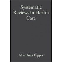 Systematic Reviews in Health Care: Meta-Analysis in Context, 9780727914880