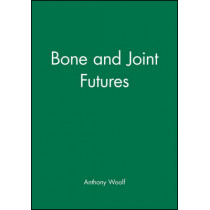 Bone and Joint Futures by Anthony Woolf, 9780727915481