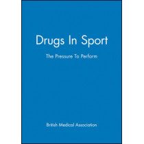 Drugs In Sport: The Pressure To Perform by British Medical Association, 9780727916068