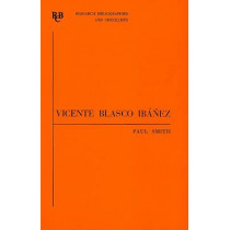 Vicente Blasco Ibanez - an annotated bibliography by Paul Smith, 9780729300155