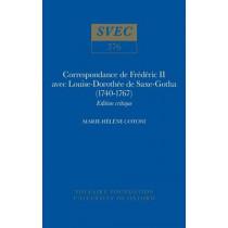 Correspondance de Frederic II avec Louise-Dorothee de Saxe-Gotha (1740-1767): Edition critique: 1999 by Marie-Helene Cotoni, 9780729406987