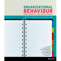 Organisational Behaviour: Core Concepts and Applications by Jack Maxwell Wood, 9780730314714