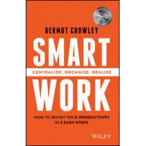 Smart Work: Centralise, Organise, Realise by Dermot Crowley, 9780730324362