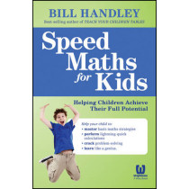 Speed Math for Kids: Helping Children Achieve Their Full Potential by Bill Handley, 9780731402274