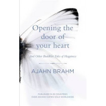 Opening the Door of Your Heart: And other Buddhist tales of happiness by Ajahn Brahm, 9780733635038