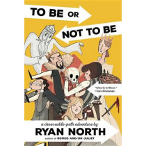 To Be or Not to Be: A Chooseable-Path Adventure by Ryan North, 9780735212190