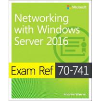 Exam Ref 70-741 Networking with Windows Server 2016 by Andrew Warren, 9780735697423