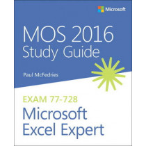 MOS 2016 Study Guide for Microsoft Excel Expert by Paul McFedries, 9780735699427
