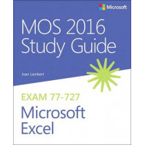MOS 2016 Study Guide for Microsoft Excel by Joan Lambert, 9780735699434