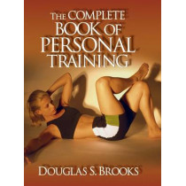 The Complete Book of Personal Training by Douglas Brooks, 9780736000130