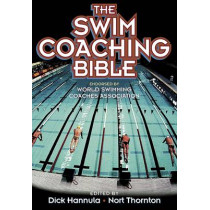 The Swim Coaching Bible by Dick Hannula, 9780736036467