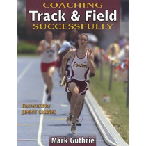 Coaching Track and Field Successfully by Mark Guthrie, 9780736042741