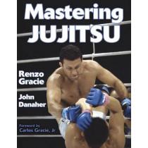 Mastering Jujitsu by Renzo Gracie, 9780736044042