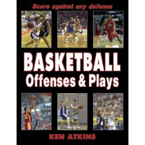 Basketball Offenses and Plays by Kenneth Atkins, 9780736048477