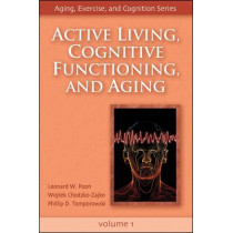 Active Living, Cognitive Functioning and Aging by Leonard W. Poon, 9780736057851
